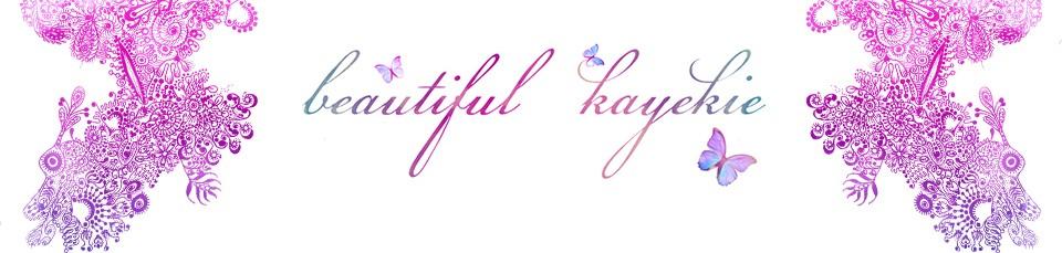 Beautiful Kayekie